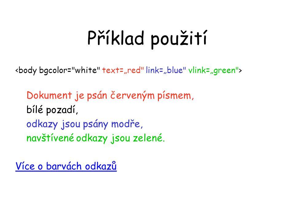 Příklad použití Dokument je psán červeným písmem, bílé pozadí,