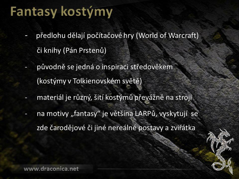 Fantasy kostýmy - předlohu dělají počítačové hry (World of Warcraft) či knihy (Pán Prstenů)