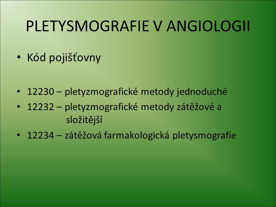 PLETYSMOGRAFIE V ANGIOLOGII