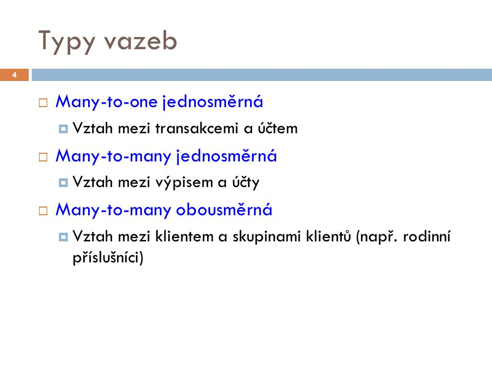 Typy vazeb Many-to-one jednosměrná Many-to-many jednosměrná