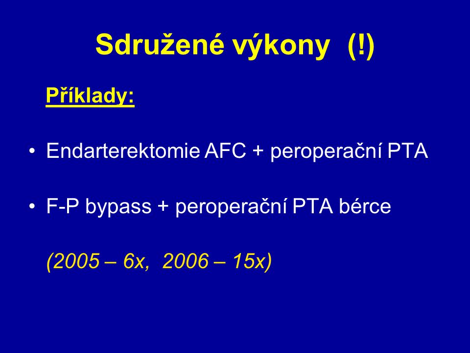 Sdružené výkony (!) Příklady: Endarterektomie AFC + peroperační PTA