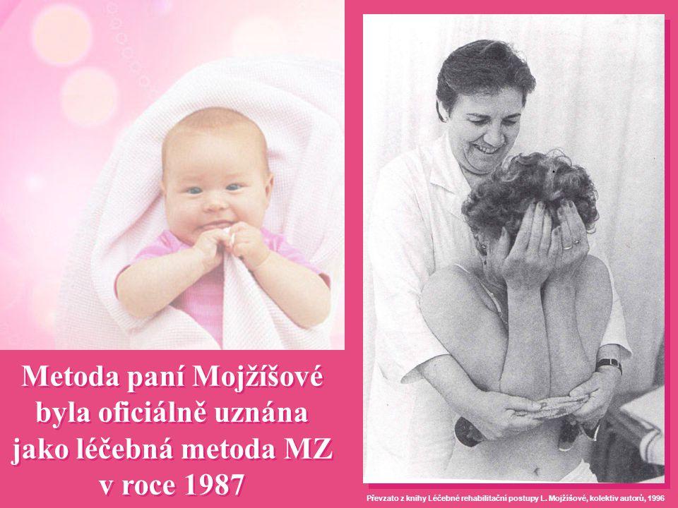 Metoda paní Mojžíšové byla oficiálně uznána jako léčebná metoda MZ v roce 1987