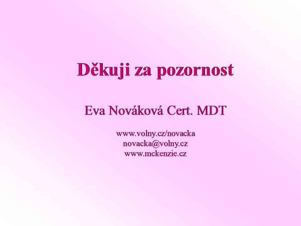 Děkuji za pozornost Eva Nováková Cert. MDT www.volny.cz/novacka