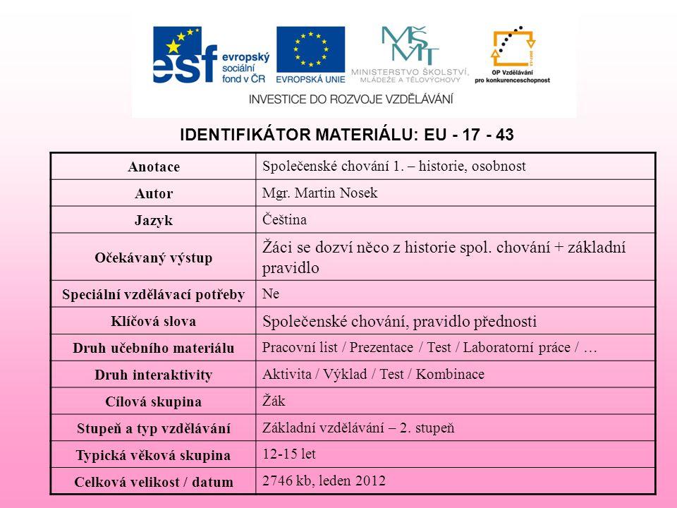 IDENTIFIKÁTOR MATERIÁLU: EU - 17 - 43