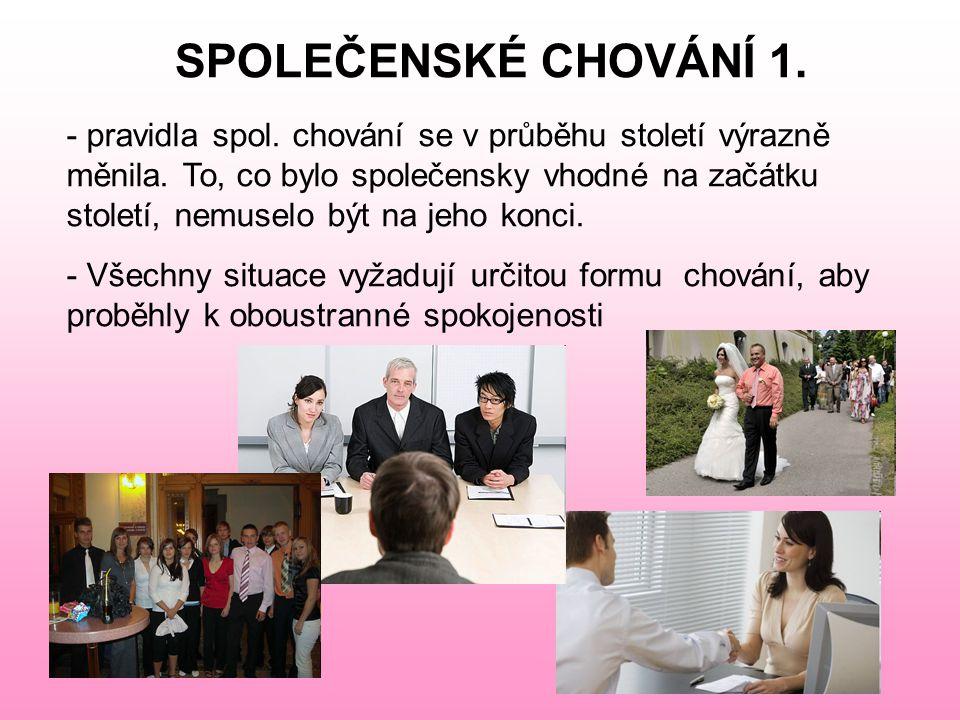 SPOLEČENSKÉ CHOVÁNÍ 1.