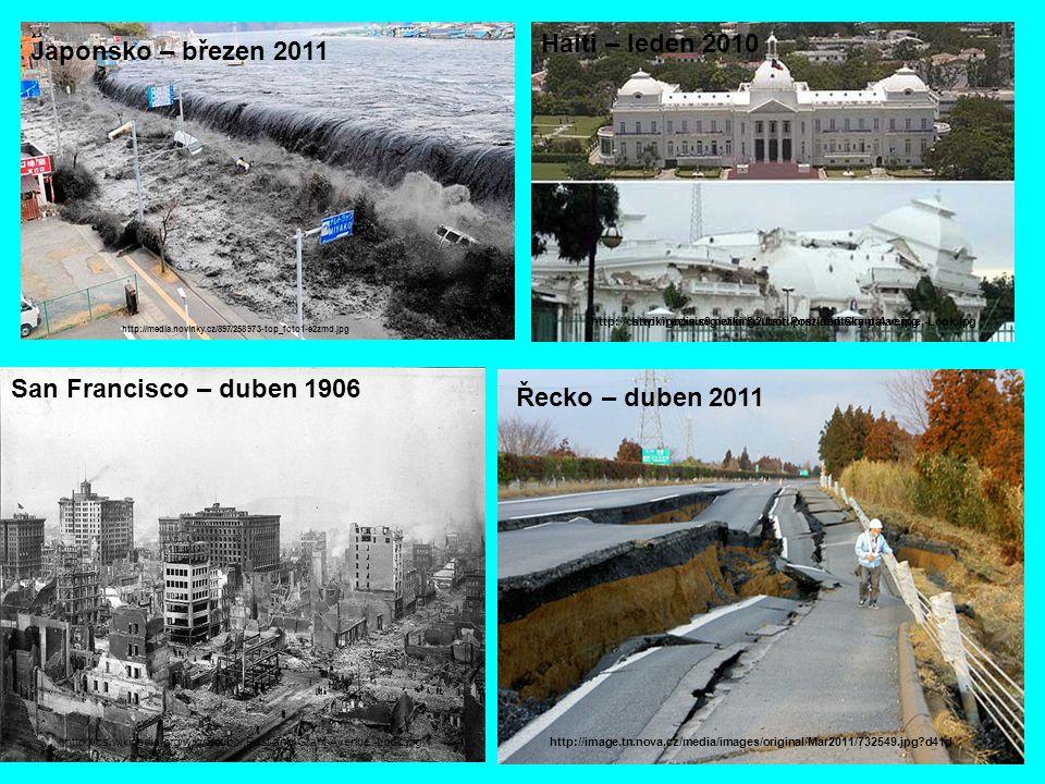 Haiti – leden 2010 Japonsko – březen 2011 Japonsko – březen 2011