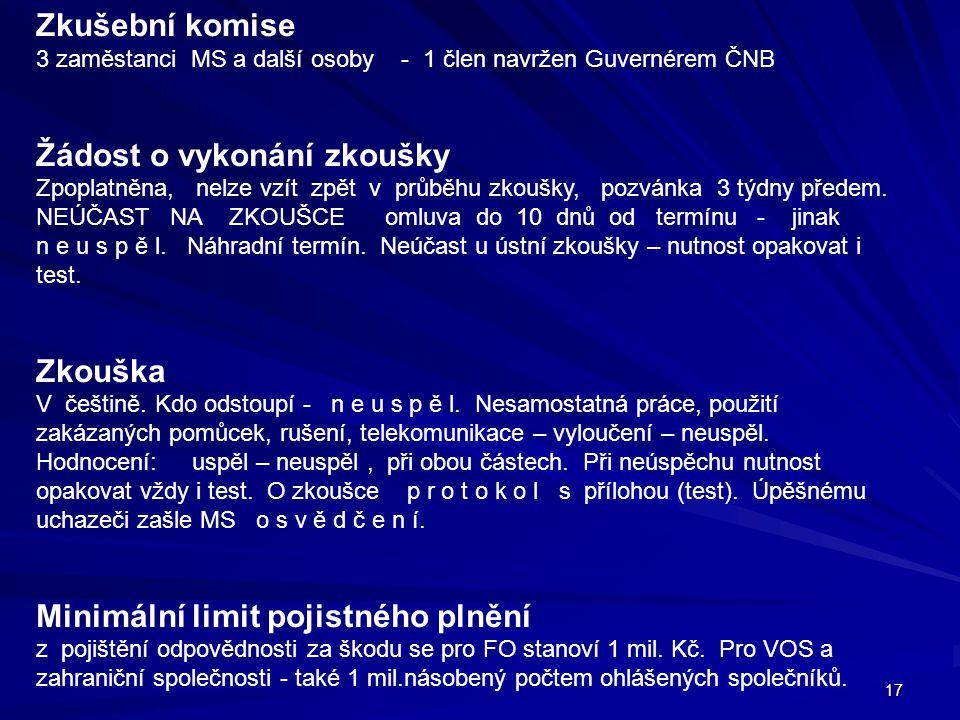 Zkušební komise 3 zaměstanci MS a další osoby - 1 člen navržen Guvernérem ČNB