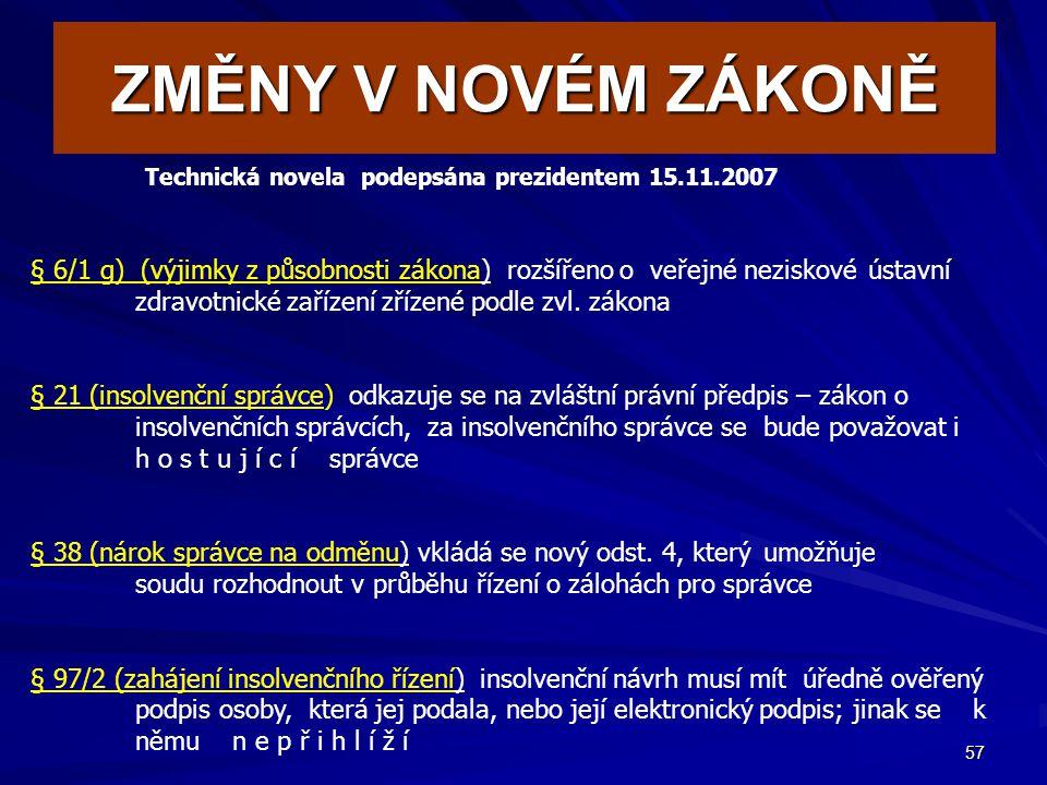 ZMĚNY V NOVÉM ZÁKONĚ Technická novela podepsána prezidentem 15.11.2007
