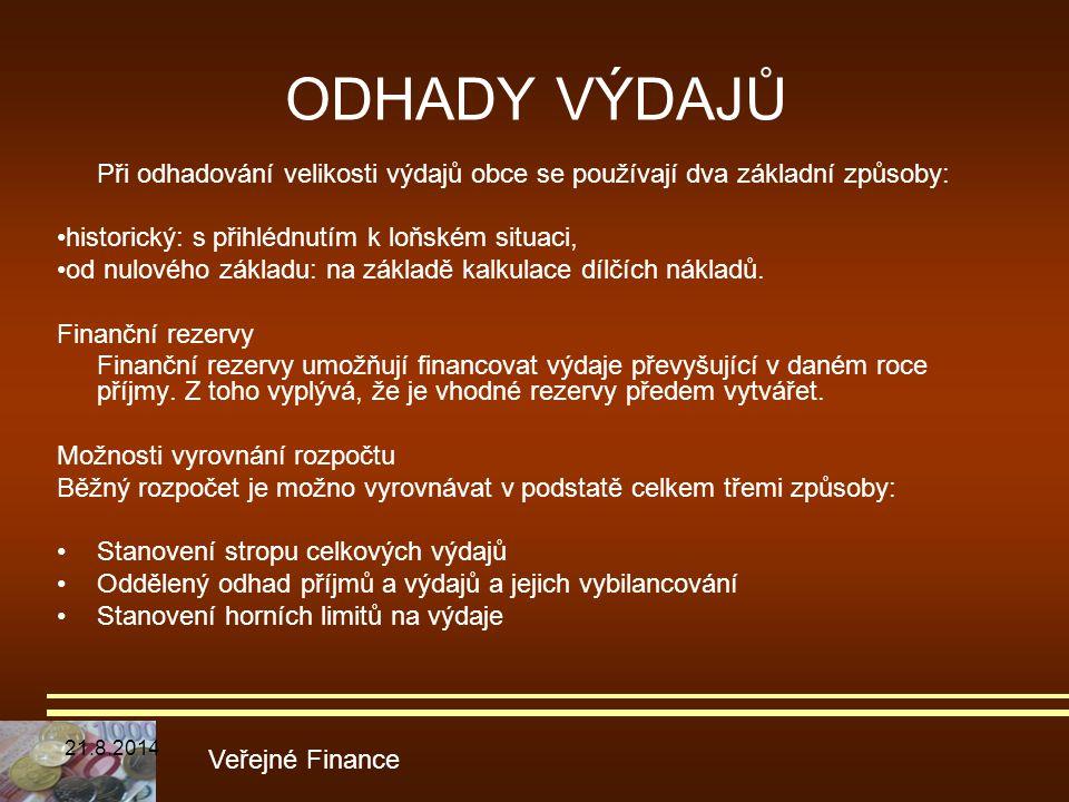ODHADY VÝDAJŮ Při odhadování velikosti výdajů obce se používají dva základní způsoby: •historický: s přihlédnutím k loňském situaci,