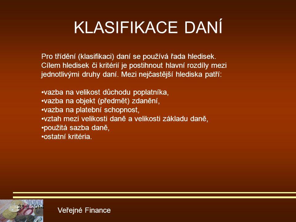 KLASIFIKACE DANÍ Pro třídění (klasifikaci) daní se používá řada hledisek.