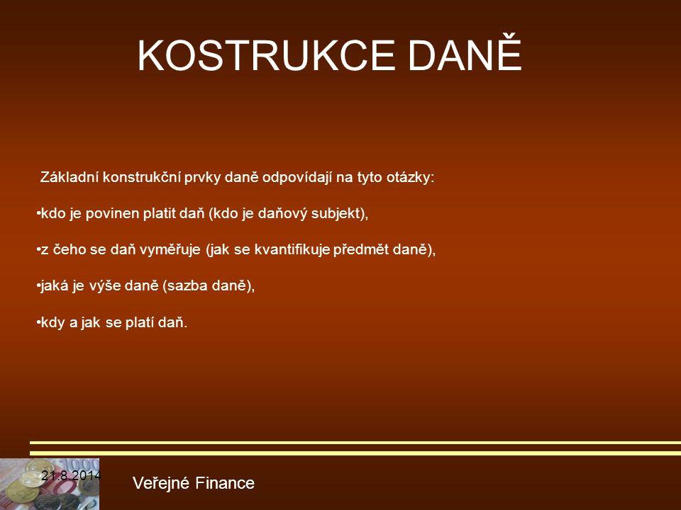 KOSTRUKCE DANĚ Veřejné Finance