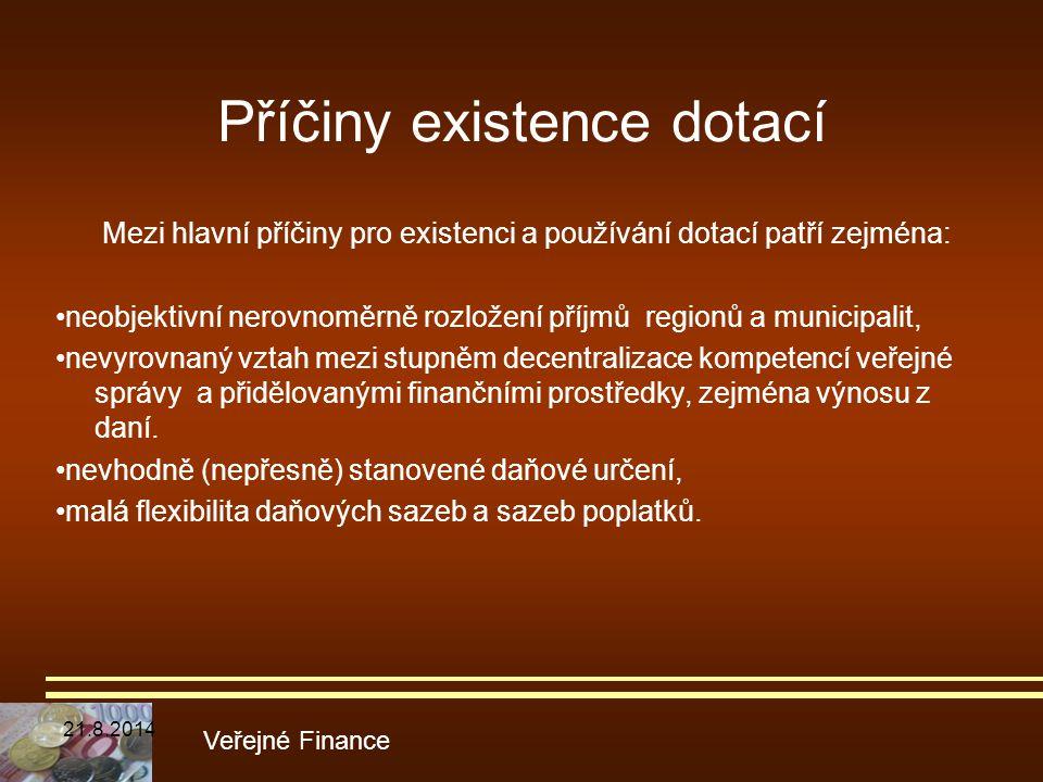Příčiny existence dotací