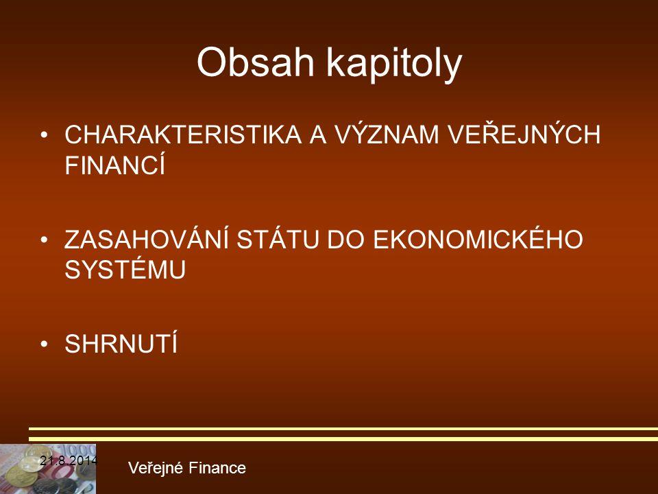 Obsah kapitoly CHARAKTERISTIKA A VÝZNAM VEŘEJNÝCH FINANCÍ
