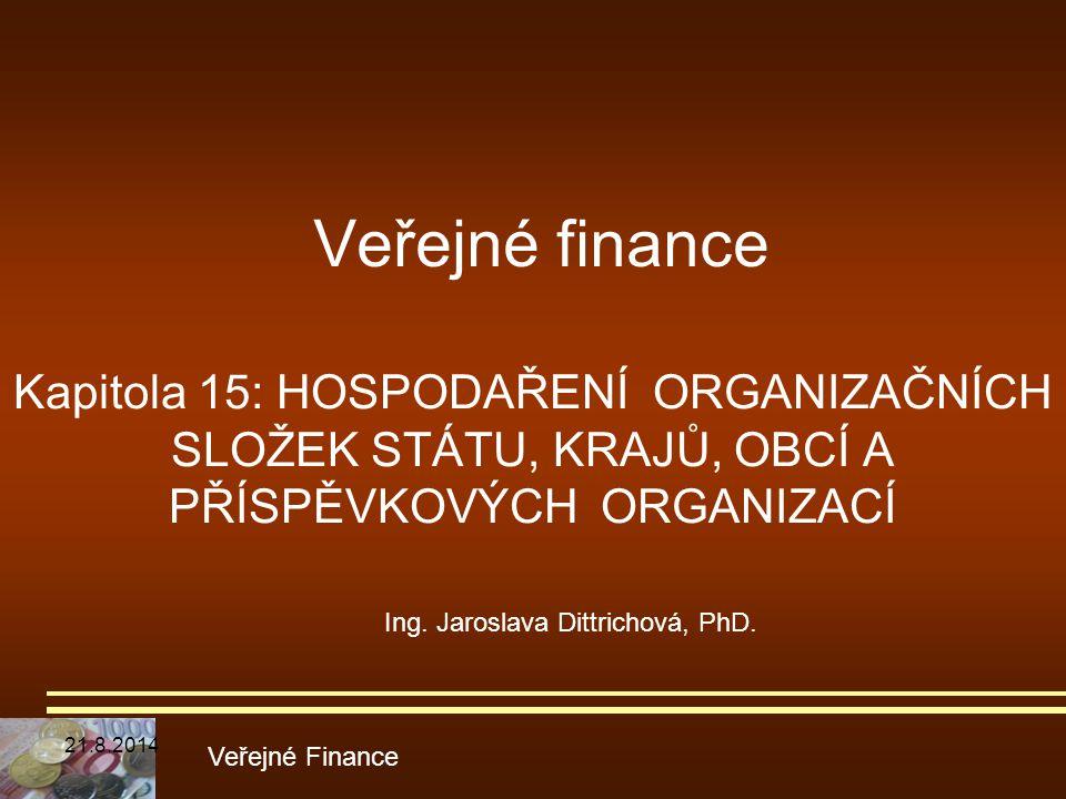 Veřejné finance Kapitola 15: HOSPODAŘENÍ ORGANIZAČNÍCH SLOŽEK STÁTU, KRAJŮ, OBCÍ A PŘÍSPĚVKOVÝCH ORGANIZACÍ.