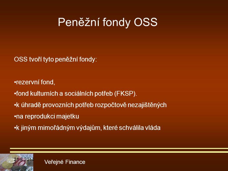 Peněžní fondy OSS OSS tvoří tyto peněžní fondy: •rezervní fond,