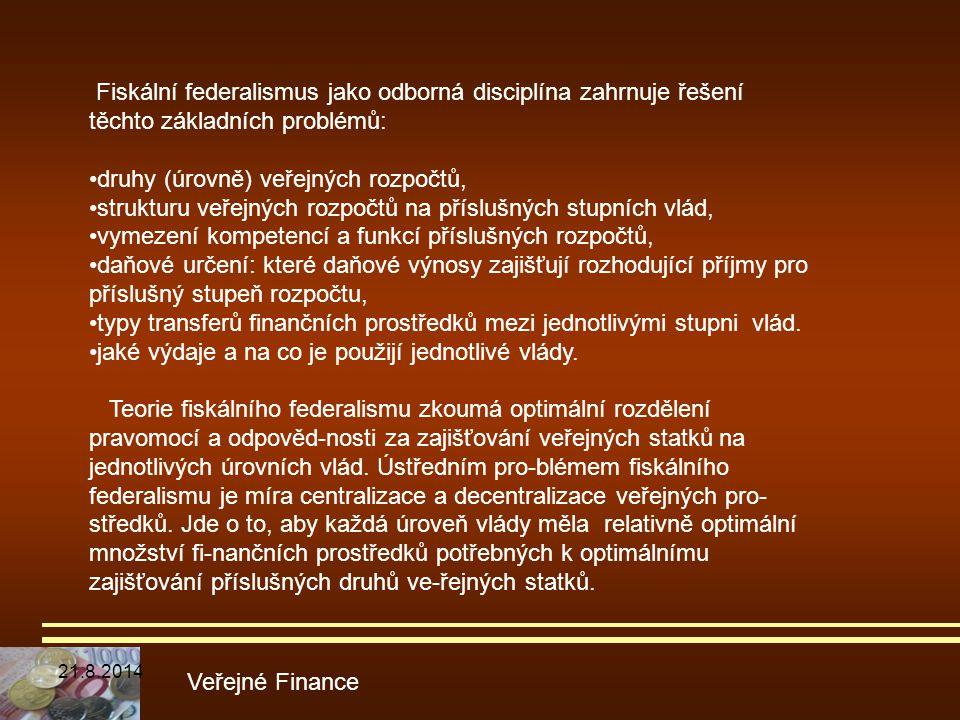 •druhy (úrovně) veřejných rozpočtů,