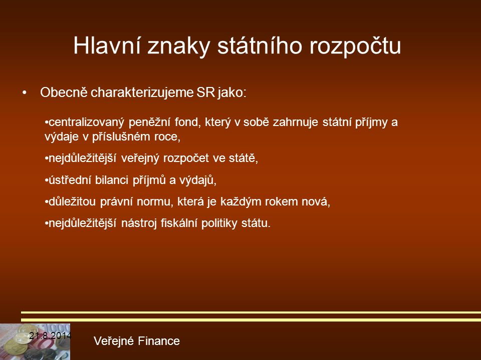 Hlavní znaky státního rozpočtu
