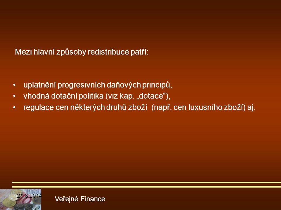 Mezi hlavní způsoby redistribuce patří: