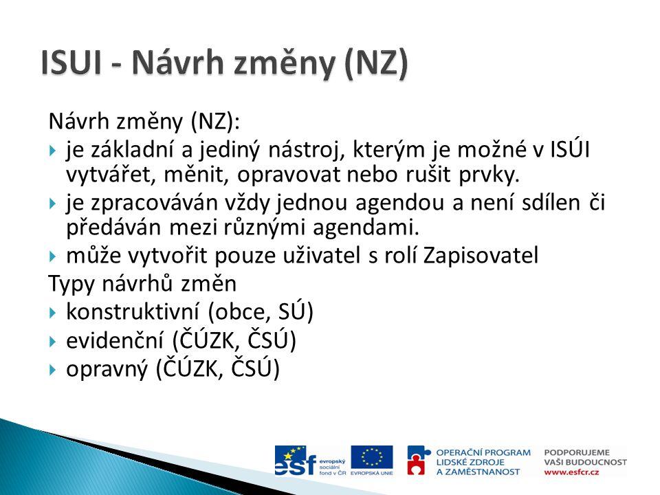 ISUI - Návrh změny (NZ) Návrh změny (NZ):