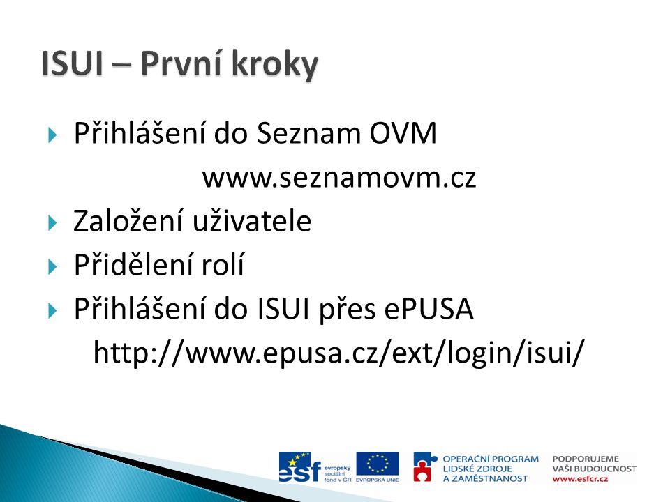 ISUI – První kroky Přihlášení do Seznam OVM www.seznamovm.cz