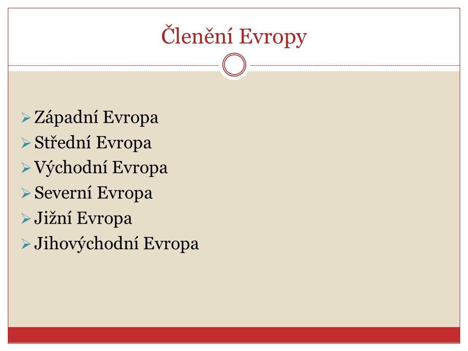 Členění Evropy Západní Evropa Střední Evropa Východní Evropa