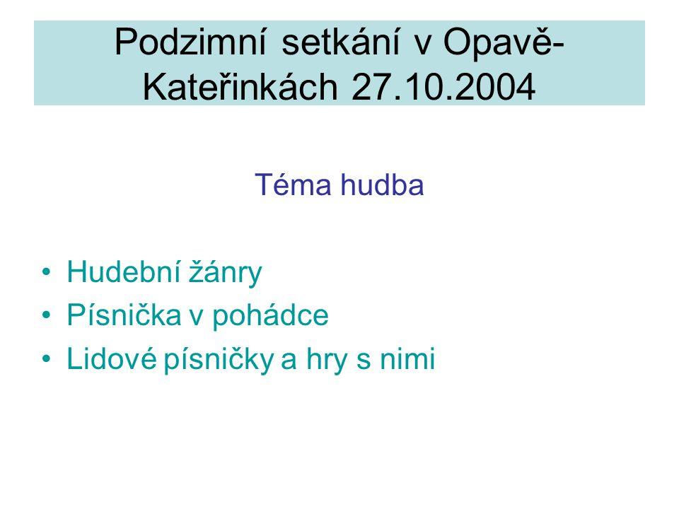 Podzimní setkání v Opavě-Kateřinkách 27.10.2004