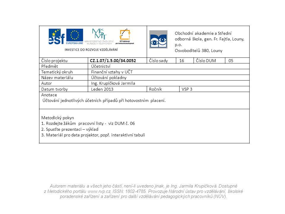Ing. Krupičková Jarmila Datum tvorby Leden 2013 Ročník VSP 3 Anotace