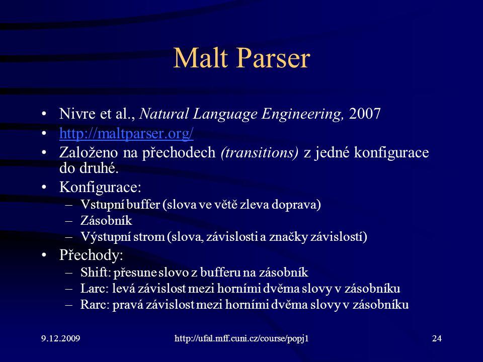 Malt Parser Nivre et al., Natural Language Engineering, 2007