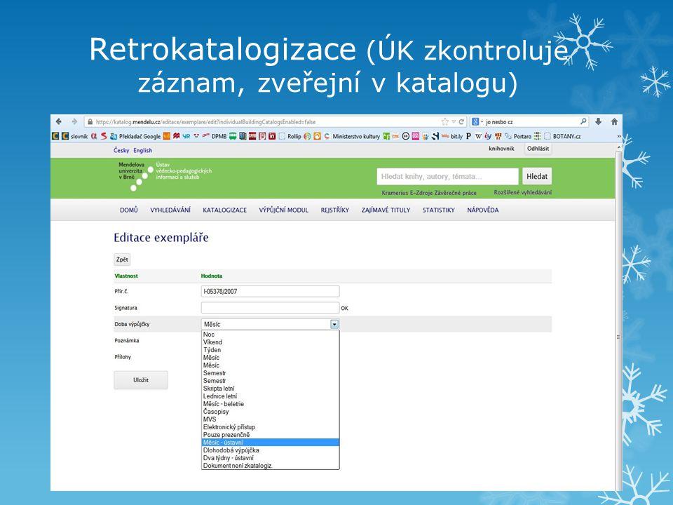 Retrokatalogizace (ÚK zkontroluje záznam, zveřejní v katalogu)