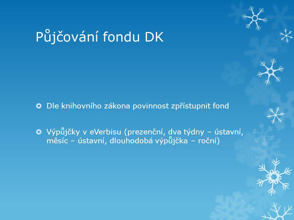 Půjčování fondu DK Dle knihovního zákona povinnost zpřístupnit fond