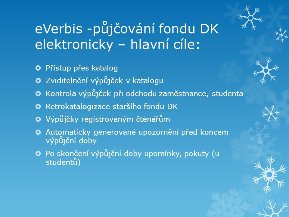 eVerbis -půjčování fondu DK elektronicky – hlavní cíle: