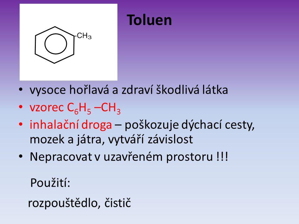 Toluen vysoce hořlavá a zdraví škodlivá látka vzorec C6H5 –CH3