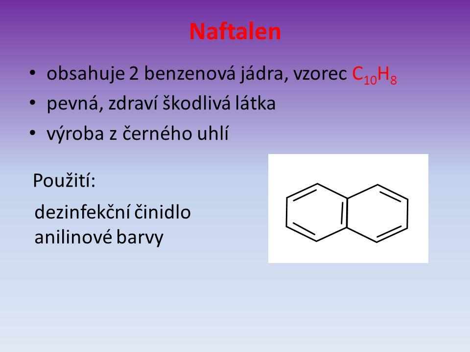 Naftalen obsahuje 2 benzenová jádra, vzorec C10H8