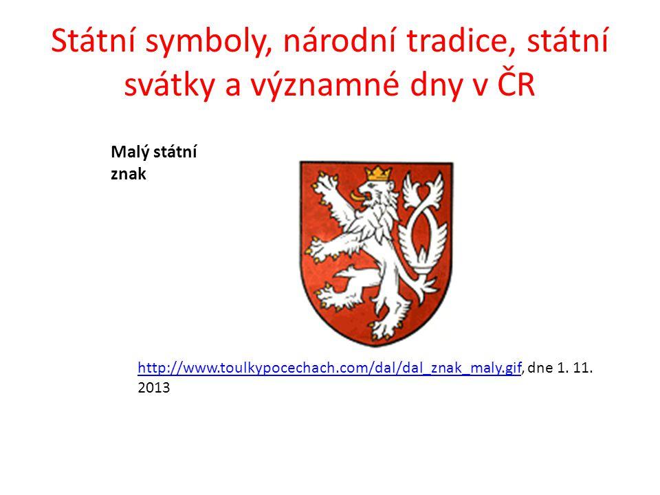 Státní symboly, národní tradice, státní svátky a významné dny v ČR