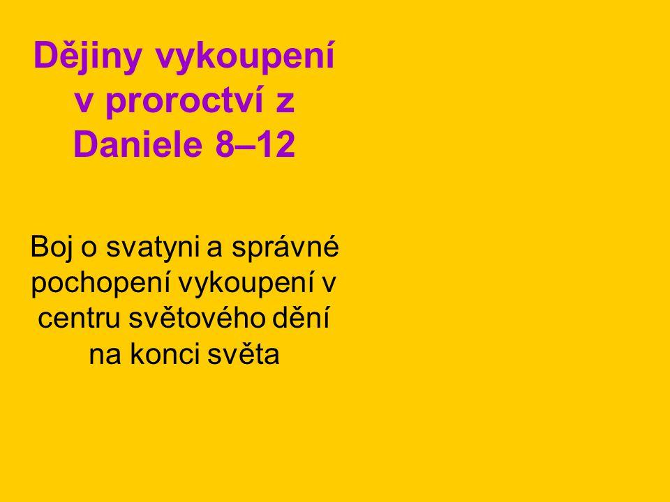 Dějiny vykoupení v proroctví z Daniele 8–12