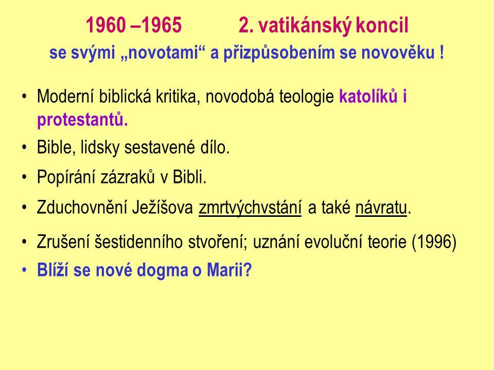 """1960 –1965 2. vatikánský koncil se svými """"novotami a přizpůsobením se novověku !"""