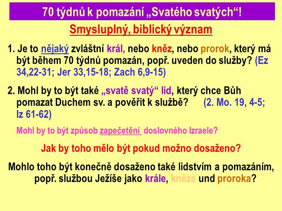 """70 týdnů k pomazání """"Svatého svatých !"""