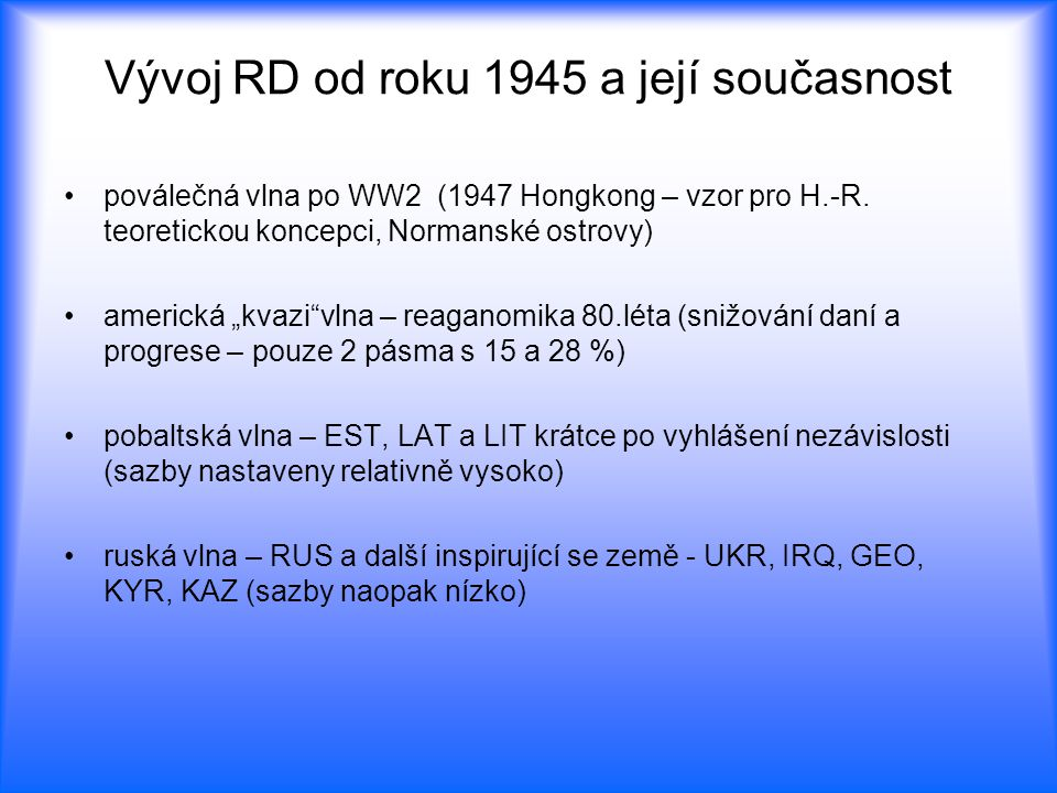 Vývoj RD od roku 1945 a její současnost