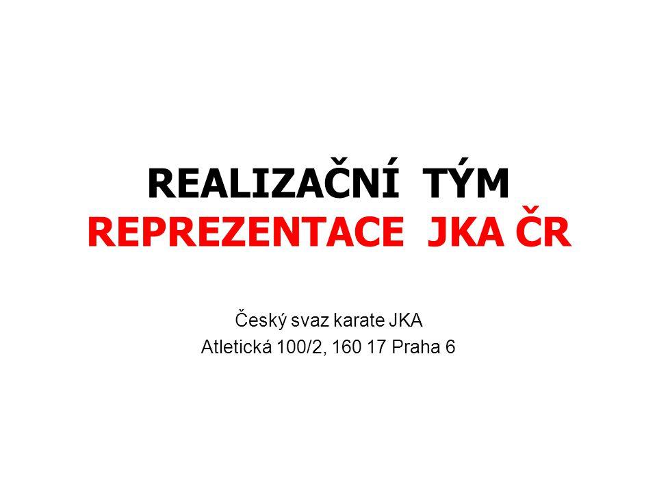 REALIZAČNÍ TÝM REPREZENTACE JKA ČR