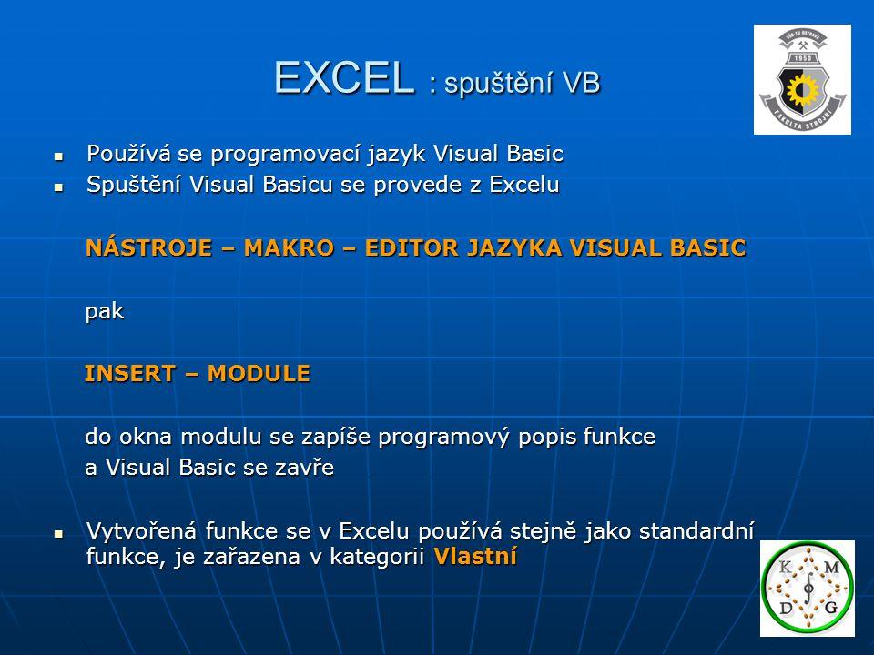 EXCEL : spuštění VB Používá se programovací jazyk Visual Basic