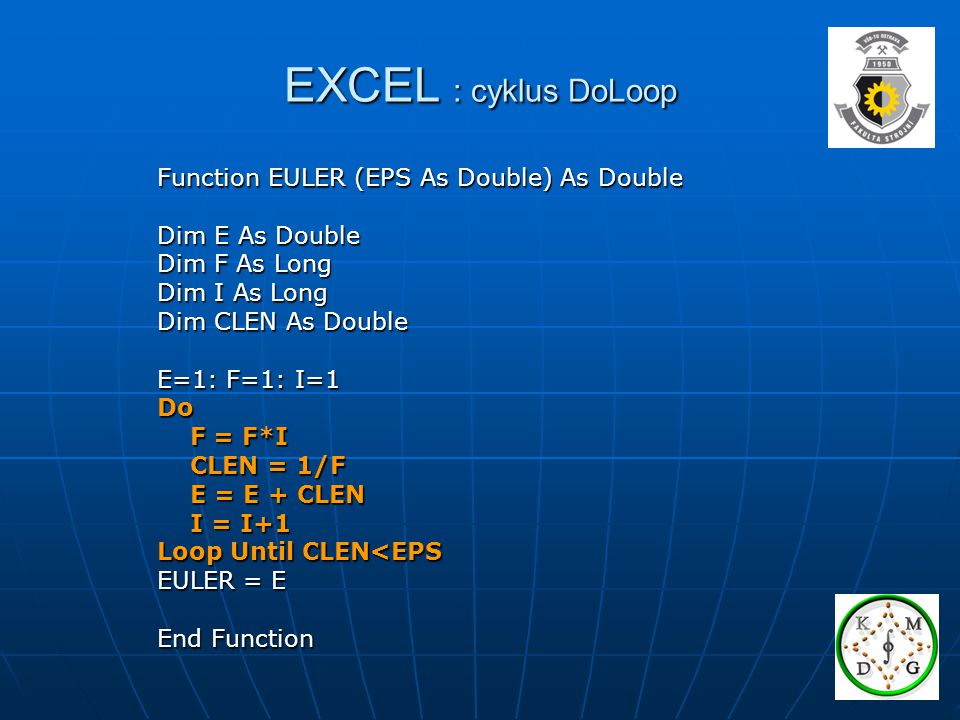 EXCEL : cyklus DoLoop Function EULER (EPS As Double) As Double