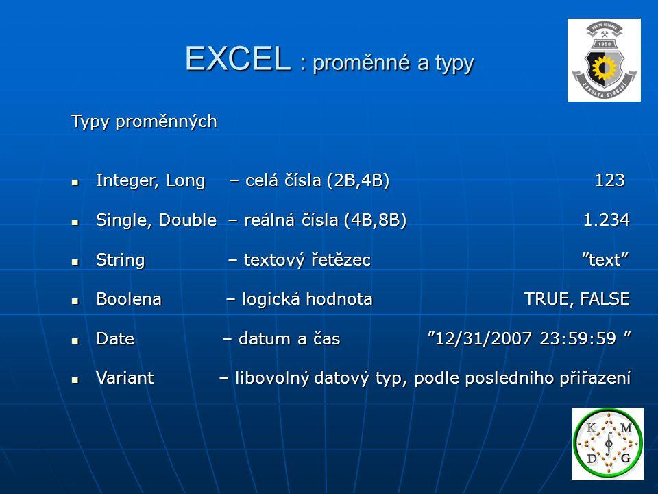EXCEL : proměnné a typy Typy proměnných