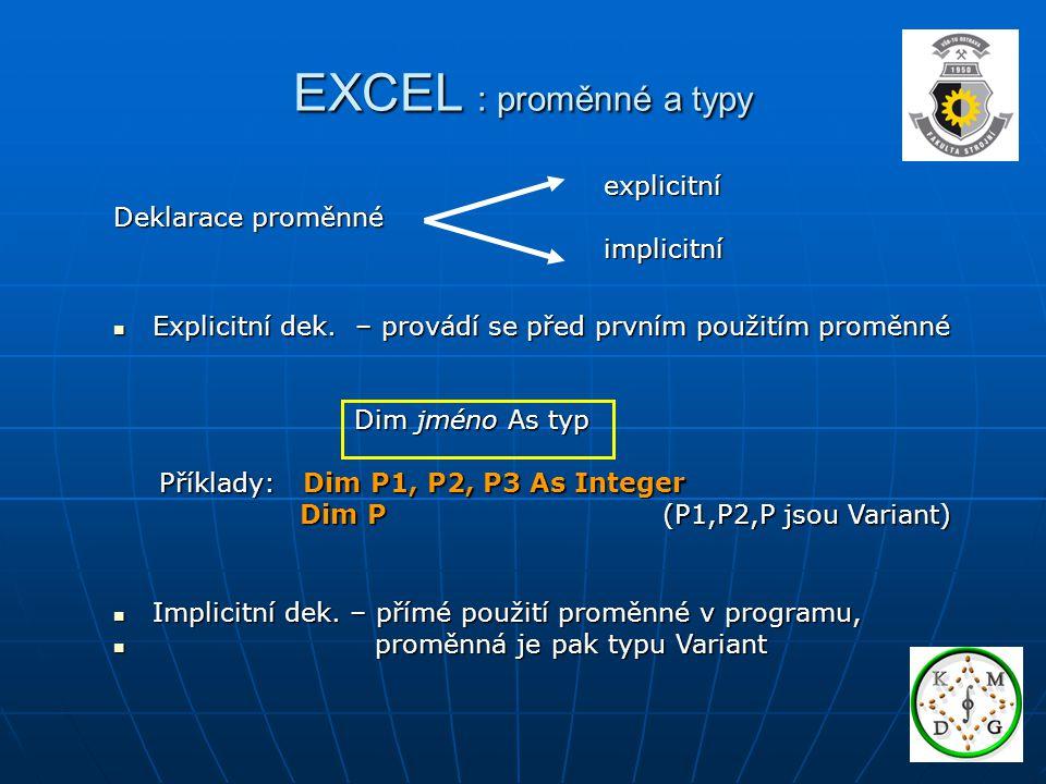 EXCEL : proměnné a typy explicitní Deklarace proměnné implicitní