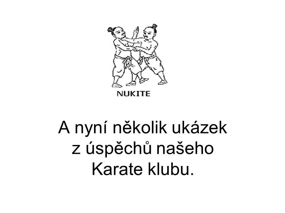 A nyní několik ukázek z úspěchů našeho Karate klubu.