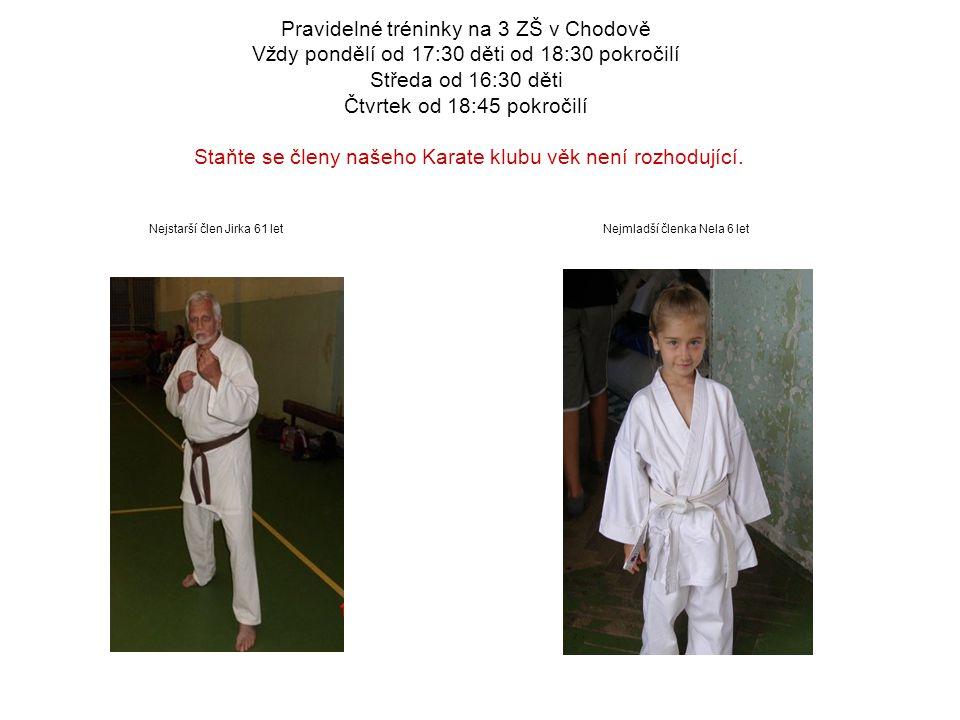 Pravidelné tréninky na 3 ZŠ v Chodově Vždy pondělí od 17:30 děti od 18:30 pokročilí Středa od 16:30 děti Čtvrtek od 18:45 pokročilí Staňte se členy našeho Karate klubu věk není rozhodující.