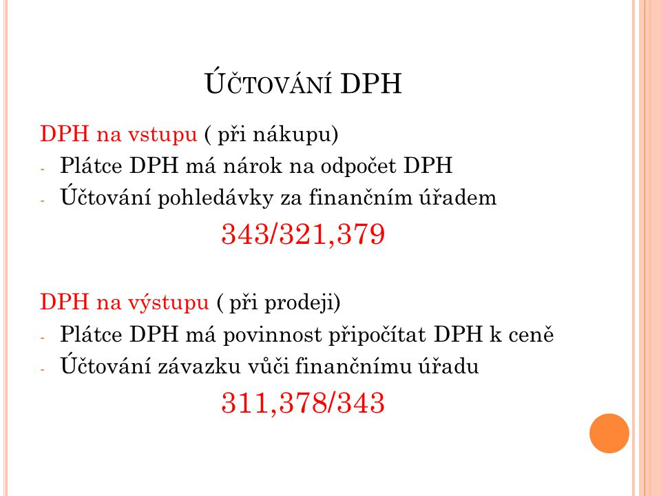 343/321,379 311,378/343 Účtování DPH DPH na vstupu ( při nákupu)