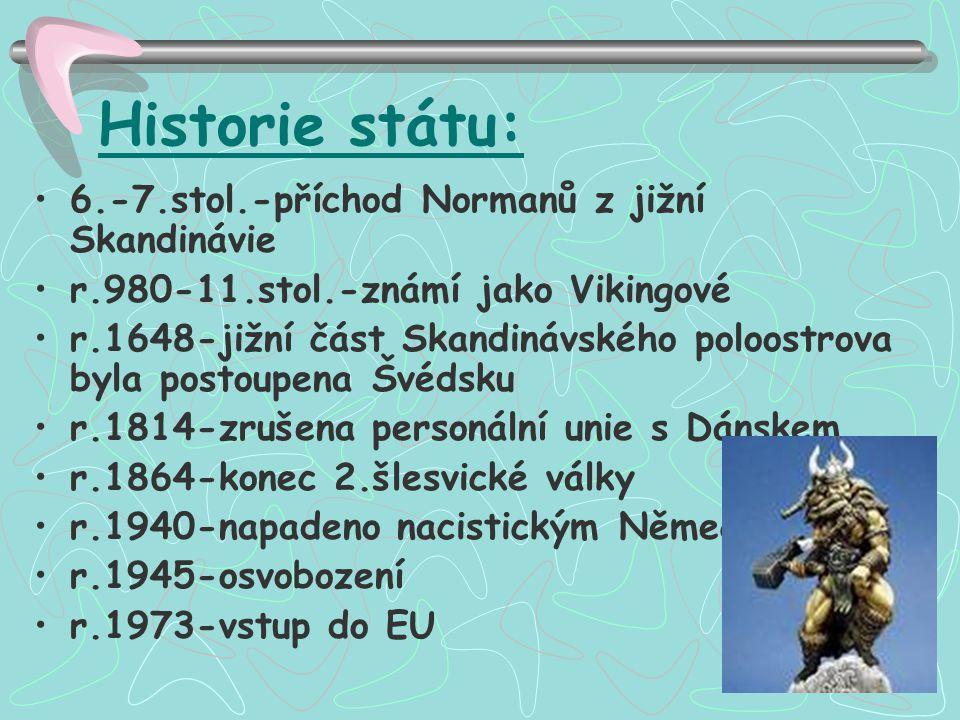 Historie státu: 6.-7.stol.-příchod Normanů z jižní Skandinávie