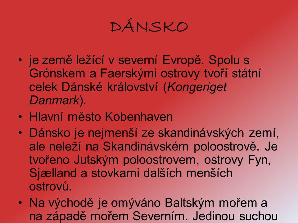 DÁNSKO je země ležící v severní Evropě. Spolu s Grónskem a Faerskými ostrovy tvoří státní celek Dánské království (Kongeriget Danmark).