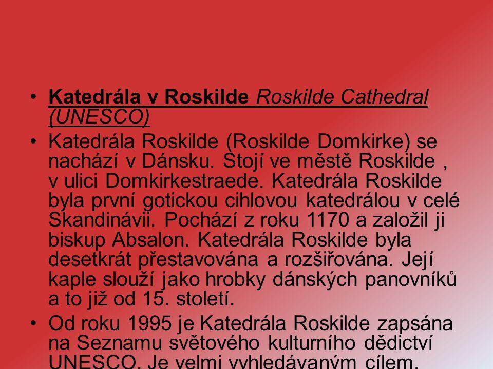 Katedrála v Roskilde Roskilde Cathedral (UNESCO)
