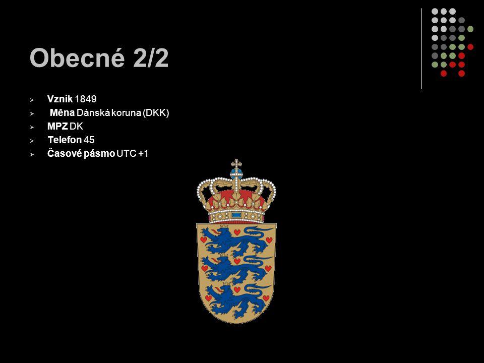 Obecné 2/2 Vznik 1849 Měna Dánská koruna (DKK) MPZ DK Telefon 45